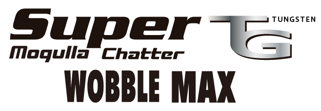 Super Mogulla Chater TG WOBBLE MAX